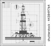 blueprint of oil drilling rig... | Shutterstock .eps vector #443849764