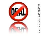 no deal sign 3d rendering | Shutterstock . vector #443970091