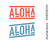 aloha text greeting from hawaii | Shutterstock .eps vector #444028141