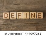 The Word Of Define On Wooden...