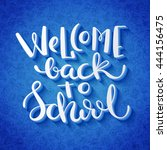 welcome back to school hand... | Shutterstock .eps vector #444156475