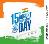 independence day of india. 15... | Shutterstock .eps vector #444213994