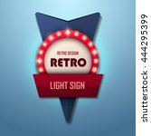retro light sign. vintage style ... | Shutterstock .eps vector #444295399