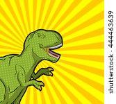 tyrannosaurus pop art style.    Shutterstock .eps vector #444463639