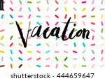 vacation lettering on sprinkles ... | Shutterstock .eps vector #444659647