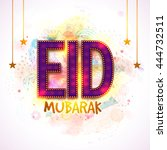beautiful glowing text eid... | Shutterstock .eps vector #444732511