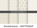 Set of ?ight oriental patterns. White and gold background with Arabic ornaments. Patterns, backgrounds and wallpapers for your design. Textile ornament. Vector illustration. | Shutterstock vector #444745669