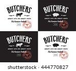 butchers produce. lettering... | Shutterstock .eps vector #444770827