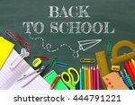 back to school concept. writing ... | Shutterstock . vector #444791221