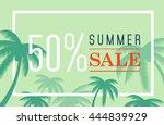 vector summer sale banner. palm ... | Shutterstock .eps vector #444839929