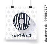 sweet donut poster. background. ... | Shutterstock .eps vector #444887827