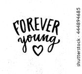 forever young lettering. hand...   Shutterstock .eps vector #444894685