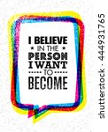 i believe in the person i want... | Shutterstock .eps vector #444931765