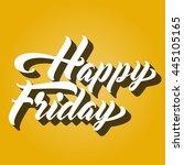 happy friday motivational hand...   Shutterstock .eps vector #445105165