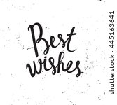best wishes   unique handdrawn... | Shutterstock .eps vector #445163641