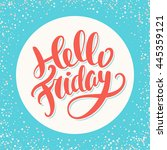 hello friday. hand lettering. | Shutterstock .eps vector #445359121