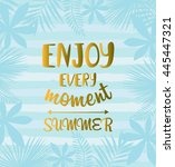 enjoy every moment summer quote ... | Shutterstock .eps vector #445447321