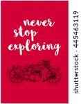 never stop exploring  hand... | Shutterstock .eps vector #445463119