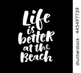 life is better at the beach... | Shutterstock .eps vector #445497739