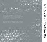dots background with halftone... | Shutterstock .eps vector #445573864