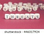 threats word written on wood... | Shutterstock . vector #446317924