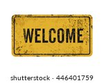 welcome   vintage rusty metal... | Shutterstock .eps vector #446401759