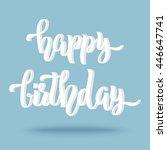 hand lettering happy birthday... | Shutterstock .eps vector #446647741