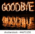 Burning good bye! - stock photo