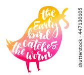 lettering proverb early bird... | Shutterstock .eps vector #447130105