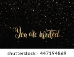 you are invited gold glittering ... | Shutterstock .eps vector #447194869