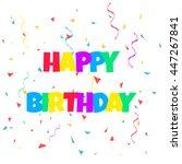 happy birthday poster. vector... | Shutterstock .eps vector #447267841