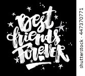 best friends forever. lettering ... | Shutterstock .eps vector #447370771