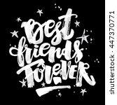 best friends forever. lettering ... | Shutterstock .eps vector #447370771