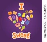 poster i love sweet.  | Shutterstock . vector #447568591