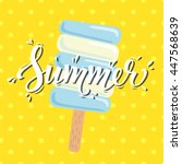 poster summer with ice cream.    Shutterstock . vector #447568639