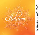 autumn calligraphic background. ... | Shutterstock . vector #448129651