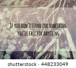 Small photo of Inspirational quote, If you don'??t stand for something, you'??ll fall for anything. quote on blurred background with vintage filter