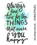 always find time for the things ... | Shutterstock .eps vector #448639681