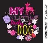 my lovely dog. typography...   Shutterstock .eps vector #449132869