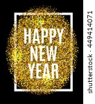 happy new year. gold glitter... | Shutterstock .eps vector #449414071