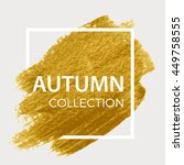 Autumn Collection. Gold Paint...