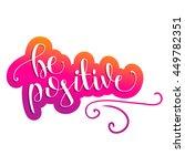 vector lettering be positive....   Shutterstock .eps vector #449782351