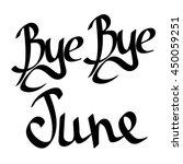 bye june  isolated calligraphy... | Shutterstock .eps vector #450059251