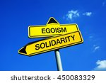 Small photo of Egoism or Solidarity - Traffic sign with two options - appeal to overcome selfish individualism and egocentrism and provide altruistic help and aid. Moral and ethical question