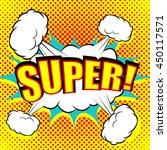 pop art comic bubble super text.... | Shutterstock .eps vector #450117571