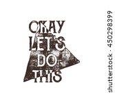 inspirational typography quote... | Shutterstock .eps vector #450298399
