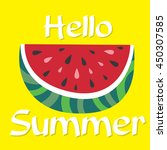hello summer with watermelon... | Shutterstock .eps vector #450307585