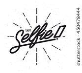take selfie lettering poster.... | Shutterstock .eps vector #450478444