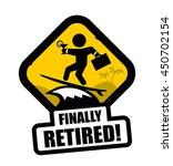 funny retirement sign | Shutterstock .eps vector #450702154