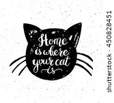 home is where your cat is. hand ... | Shutterstock .eps vector #450828451